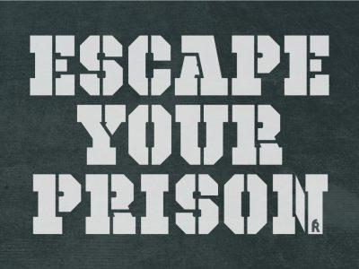 Escape Your Prison